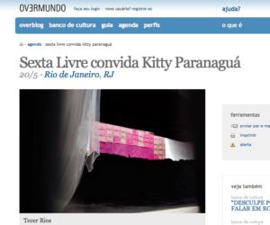 Tecer Rios, Sexta Livre com Kitty Paranaguá © Overmundo