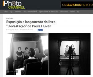Reportagem do iPhoto Chanel sobre a exposição Devastação, de Paula Huven, no Ateliê da Imagem.